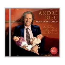 Andre Rieu - Mother and Child Lullabies