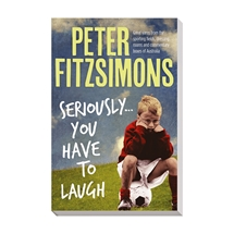 Seriously … You Have To Laugh Peter FitzSimons
